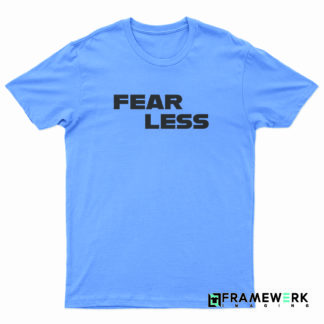 fear less not more